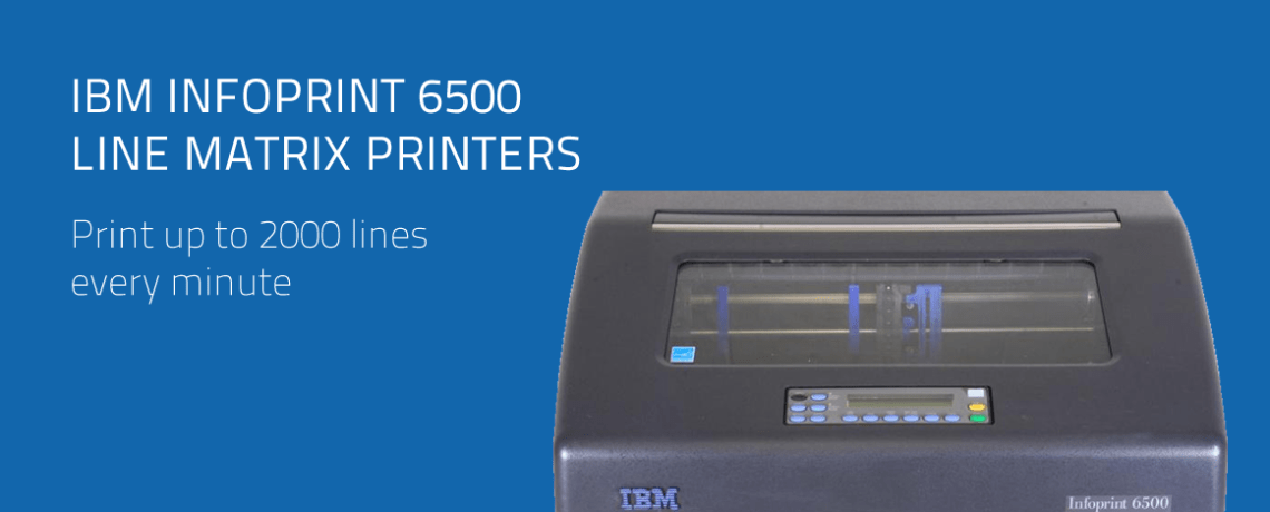 IBM InfoPrint 6500 Printers – High Speed Line Printers