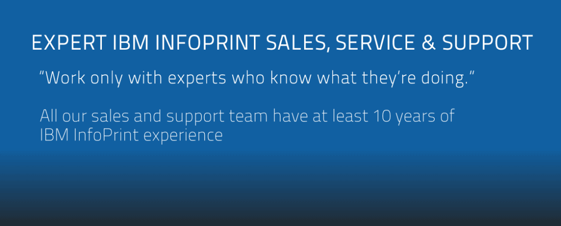 Expert IBM InfoPrint Sales, Service & Support
